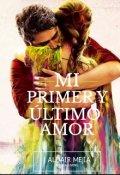 """Portada del libro """"Mi Primer y Último Amor"""""""