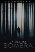 "Portada del libro ""La Última Sombra"""
