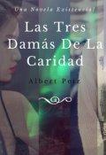 """Portada del libro """"Las Tres Damás De La Caridad"""""""