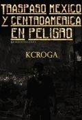 """Portada del libro """"Traspaso: México y Centroamérica en peligro"""""""