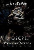 """Portada del libro """"Dioses ll: Mitología azteca """""""