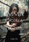 """Portada del libro """"Emma: Escuela de Magia (crónicas de la Maga Silenciosa #1)."""""""