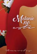 """Portada del libro """"Melanie no Está (primera parte)"""""""
