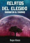 """Portada del libro """"Relatos del Elegido """"Guerra en el Cosmos"""""""""""