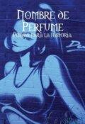 """Portada del libro """"Nombre de Perfume: Poesía para la historia"""""""