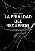 """Portada del libro """"La Frialdad Del Recuerdo """""""