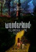 """Portada del libro """"Wonderland: el Origen de Alicia"""""""