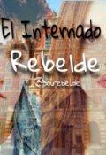 """Portada del libro """"El internado rebelde """""""