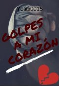 """Portada del libro """"Golpes A Mi Corazón"""""""