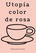 """Portada del libro """"Utopía color de rosa """""""