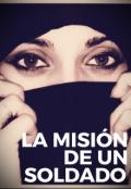 """Portada del libro """"La Misión De Un Soldado """""""