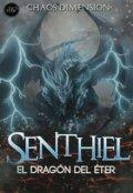 """Portada del libro """"Chaos Dimension: Senthiel, el dragón de éter"""""""