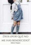 """Portada del libro """"Dios ¿por qué no me has bendecido? Libro # 1"""""""