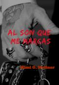 """Portada del libro """"Al son que me marcas +18 (saga M.O.T.P # 7)"""""""