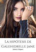 """Portada del libro """"La hipótesis de Galehidrelle Jane Libro # 2"""""""