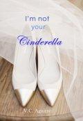 """Portada del libro """"I'm not your Cinderella."""""""