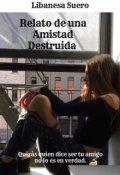 """Portada del libro """"Relato de una Amistad Destruida"""""""