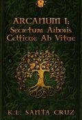 """Portada del libro """"Arcanum I: secretum arboris celticae ab vitae"""""""