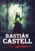 """Portada del libro """"Bastián Castell"""""""