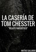 """Portada del libro """"La Casería de Tom Chesster"""""""