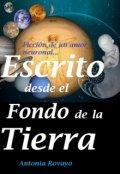 """Portada del libro """"Escrito Desde El Fondo De La Tierra"""""""