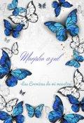 """Portada del libro """"Morpho Azul -Las crónicas de mi maestra-"""""""