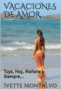 """Portada del libro """"Vacaciones de Amor - Tuya, Hoy, Mañana y Siempre..."""""""