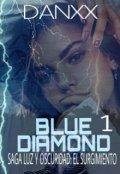 """Portada del libro """"Blue Diamond #1 ( Saga Luz y Oscuridad: El Surgimiento) """""""