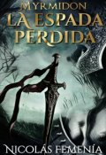 "Portada del libro ""Myrmidon - La Espada Perdida [libro 1]"""