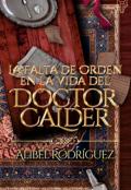 """Portada del libro """"La falta de orden en la vida del Doctor Calder"""""""
