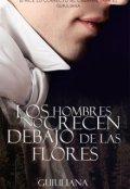 """Portada del libro """"Los Hombres No Crecen Debajo De Las Flores"""""""