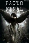 "Portada del libro ""Pacto Final (libro 3) [terminado]"""