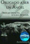 """Portada del libro """"Obligado A Ser Un Ángel"""""""