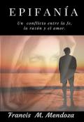 """Portada del libro """"Epifanía ...  Un conflicto entre la fe, la razón y el amor."""""""