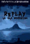 "Portada del libro ""Replay: La Isla Misteriosa ©"""