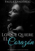 """Portada del libro """"Lo que Quiere el Corazón """""""