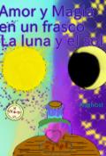 """Portada del libro """"Amor y Magia en un frasco: La luna y el sol """""""
