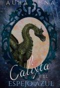 """Portada del libro """"Calixta y el Espejo Azul"""""""