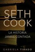 """Portada del libro """"Seth Cook: La Historia Jamás Contada"""""""