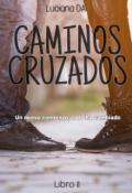 """Portada del libro """"Caminos Cruzados [c #2] """""""