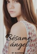 """Portada del libro """"Bésame, ángel."""""""