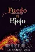 """Portada del libro """"《fuego vs Hielo》"""""""