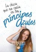 """Portada del libro """"La chica que no creía en los príncipes azules."""""""