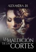 """Portada del libro """"La Maldición de las Cortes (the Courts #1)"""""""