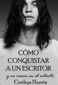 """Portada del libro """"Cómo conquistar a un escritor [y no morir en el intento]"""""""