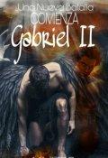 """Portada del libro """"Gabriel Ii: Una nueva batalla comienza. [saga Angels #2]"""""""