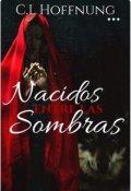 """Portada del libro """"Nacidos entre las sombras, Libro 1."""""""
