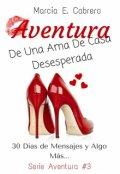 """Portada del libro """"Aventura De Una Ama De Casa Desesperada #3"""""""