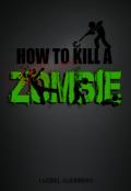"""Portada del libro """"How to Kill a Zombie"""""""