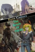 "Portada del libro ""Eyes Colors (tomo 2) The Revolt Of Tech"""